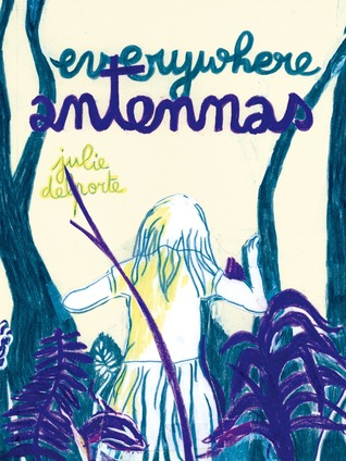 Cover of Everywhere Antennas by Julie Delporte