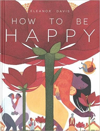Cover of How To Be Happy by Eleanor Davis