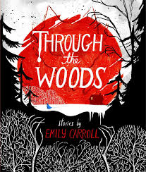 Cover of Through the Woods by Emily Carroll