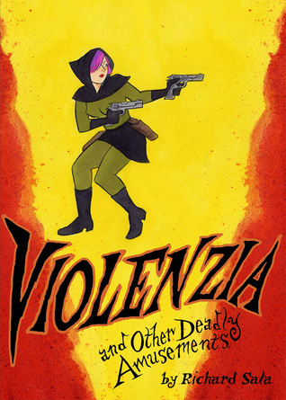 Cover of Violenzia and Other Deadly Amusements by Richard Sala