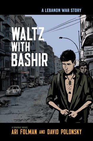 Waltz with Bashir, A Lebanon War Story by Ari Folman, & David Polonsky