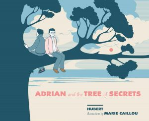 Cover of Adrian and the Tree of Secrets by Hubert and Marie Caillou