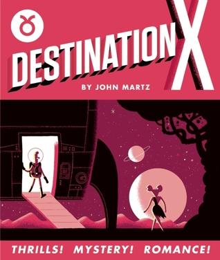 Cover of Destination X by John Martz