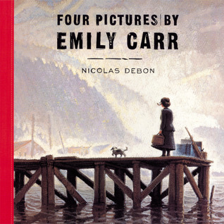 Cover of Four Pictures by Emily Carr (by Nicolas Debon)