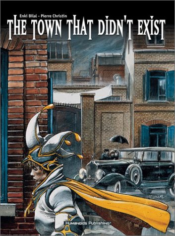 Cover of The Town That Didn't Exist by Enki Bilal and Pierre Christiin