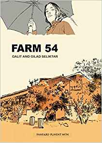 Farm 54 by Galit and Gilad Seliktar