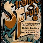 Strange Fruit: Uncelebrated Narratives from Black History by Joel Christian Gill