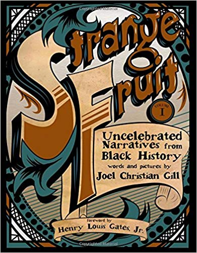 Strange Fruit: Uncelebrated Narratives from Black History by Joel Christian Gill