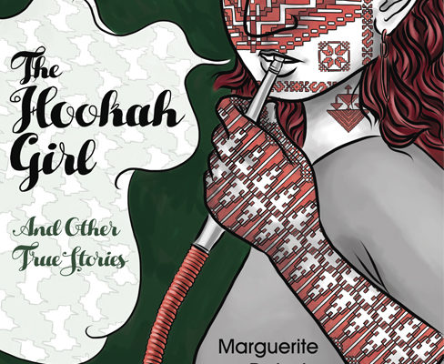 The Hookah Girl and Other True Stories by Marguerite Dabaie