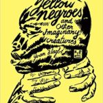 Yellow Negroes and Other Imaginary Creatures by Yvan Alagbe