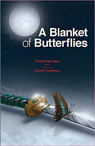 A Blanket of Butterflies by Richard Van Camp and Scott B. Henderson