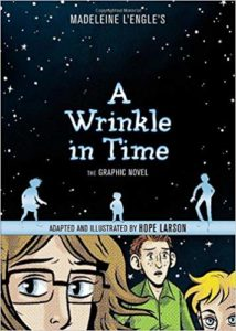 A Wrinkle in Time The Graphic Novel by Madelein L'engle and Hope Larson