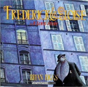 Frederick and Eloise- A Love Story by Brian Biggs