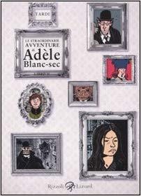 Le straordinarie avventure di Adèle Blanc-Sec- 2 di Jacques Tardi