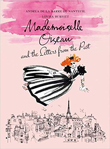 Mademoiselle Oiseau and the Letters from the Past by Andrea de La Barre de Nanteuil and Lovisa Burfitt