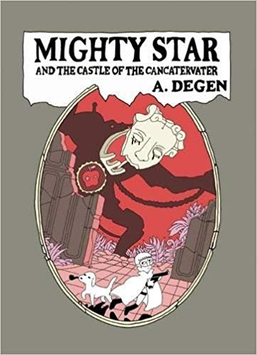 Mighty Star and the Castle of Cancatervater by A. Degen
