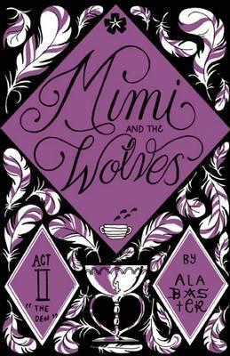 Mimi and the Wolves by Alabaster