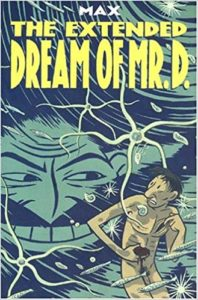The Extended Dream of Mr. D by Max