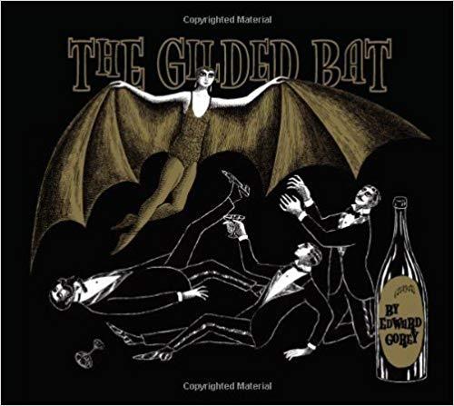 The Gilded Bat by Edward Gorey