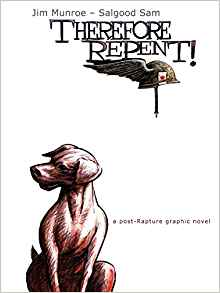 Therefore Repent! by Jim Munroe and Salgood Sam