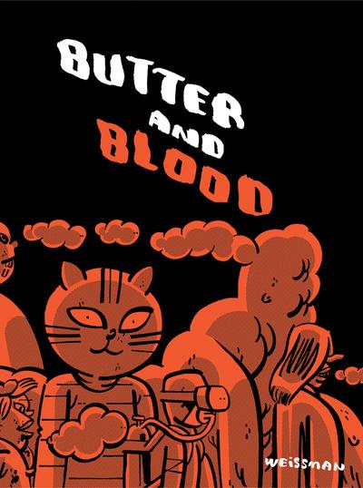 Butter and Blood by Steven Weissman