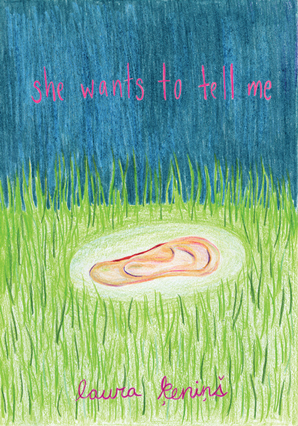 She Wants to Tell Me by Laura Kenins
