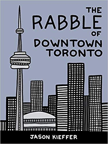 The Rabble of Downtown Toronto by Jason Kieffer