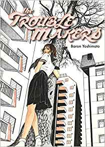 The Trouble Makers by Baron Yoshimoto
