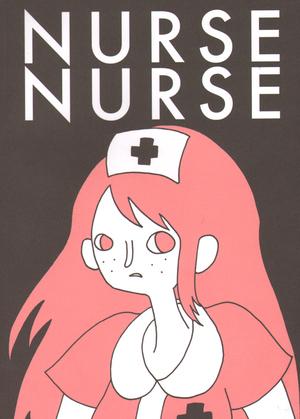Nurse Nurse by Katie Skelly