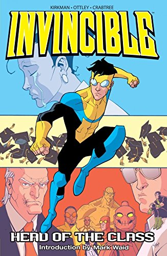 Invincible Volume 4- Head of the Class by Robert Kirkman and Ryan Ottley