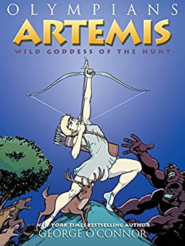 Olympians- Artemis- Wils Goddess of the Hunt by George O'Connor
