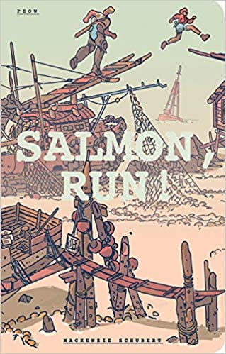 Salmon, Run! by Mackenzie Schubert