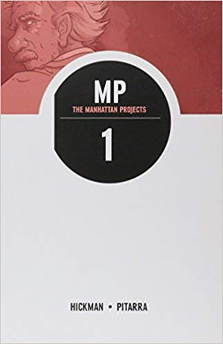 The Manhattan Projects Vol. 1 Science Bad by Jonathan Hickman, Nick Pitarra