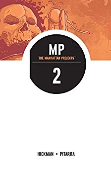 The Manhattan Projects Vol. 2 Science Bad by Jonathan Hickman and Nick Pitarra