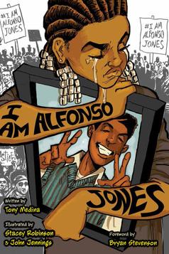 I Am Alfonso Jones, by Tony Medina, illustrated by Stacey Robinson and John Jennings