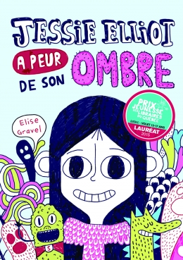 Jessie Elliot A Peur De Son Ombre by Elise Gravel (Jessie Elliot is Afraid of Her Shadow)