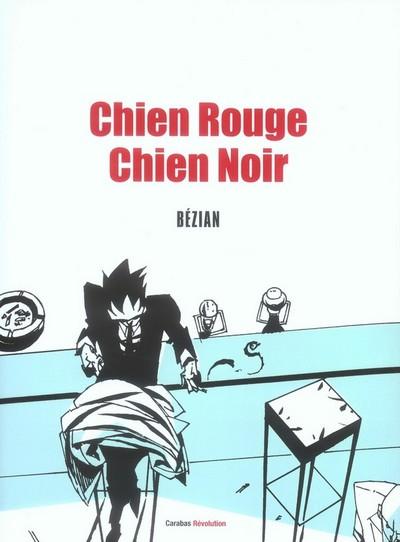 Chien Rouge Chien Noir by Bezian