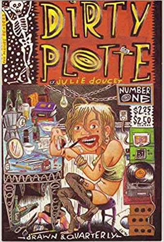 Dirty Plotte #1 (Dirty Plotte, Number One) by Julie Doucet
