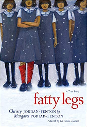 Fatty Legs by Christy Jordan-Fenton (Author), Margaret Pokiak-Fenton (Author), Liz Amini-Holmes (Illustrator)