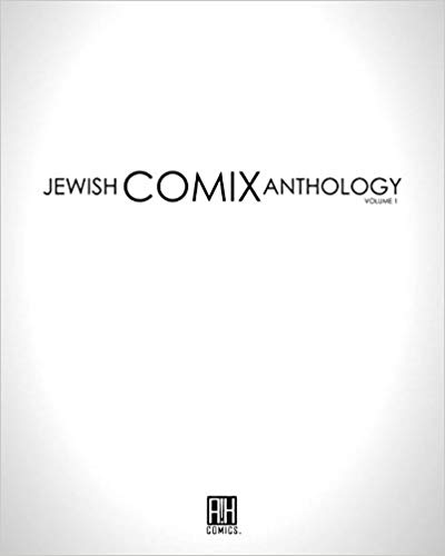 Jewish Comix Anthology Volume 1 edited by Steven M Bergson