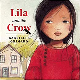 Lila and the Crow by Gabrielle Grimard