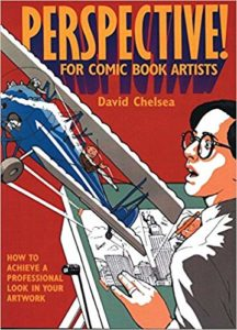Perspective for Comic Book Artists- How to Archieve a Professional Look in your artwork by David Chelsea