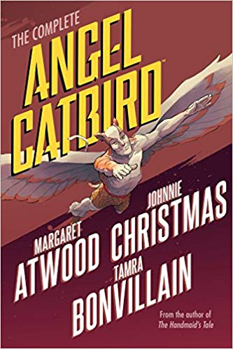 The Complete Angel Catbird by Margaret Atwood and Johnnie Christmas
