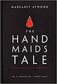 The Handmaid's Tale- the graphic novel by Margaret Atwood and Renee Nault