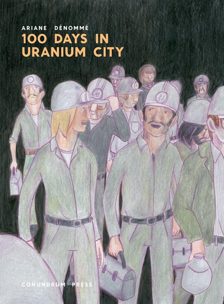 100 Days in Uranium City by Ariane Denomme