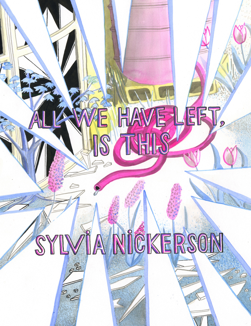 All We Have Left is This by Sylvia Nickerson