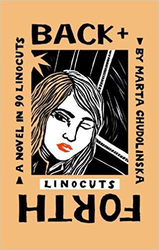 Back + Forth- A Novel in 90 Linocuts by Marta Chudolinska