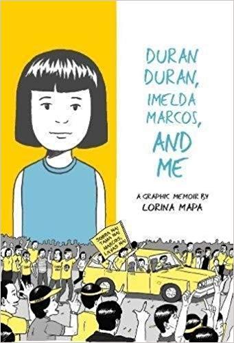 Duran Duran, Imelda Marcos, and Me by Lorina Mapa