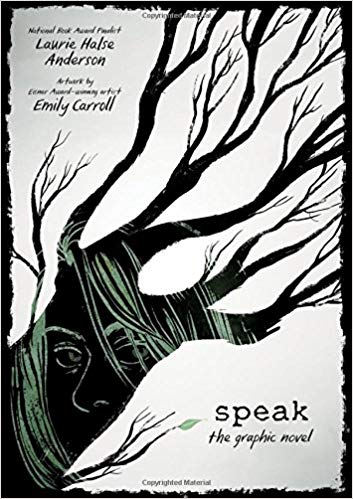 Speak by Laurie Halse Anderson and Emily Carroll