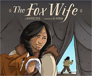The Fox Wife by Beatrice Deer and DJ Herron